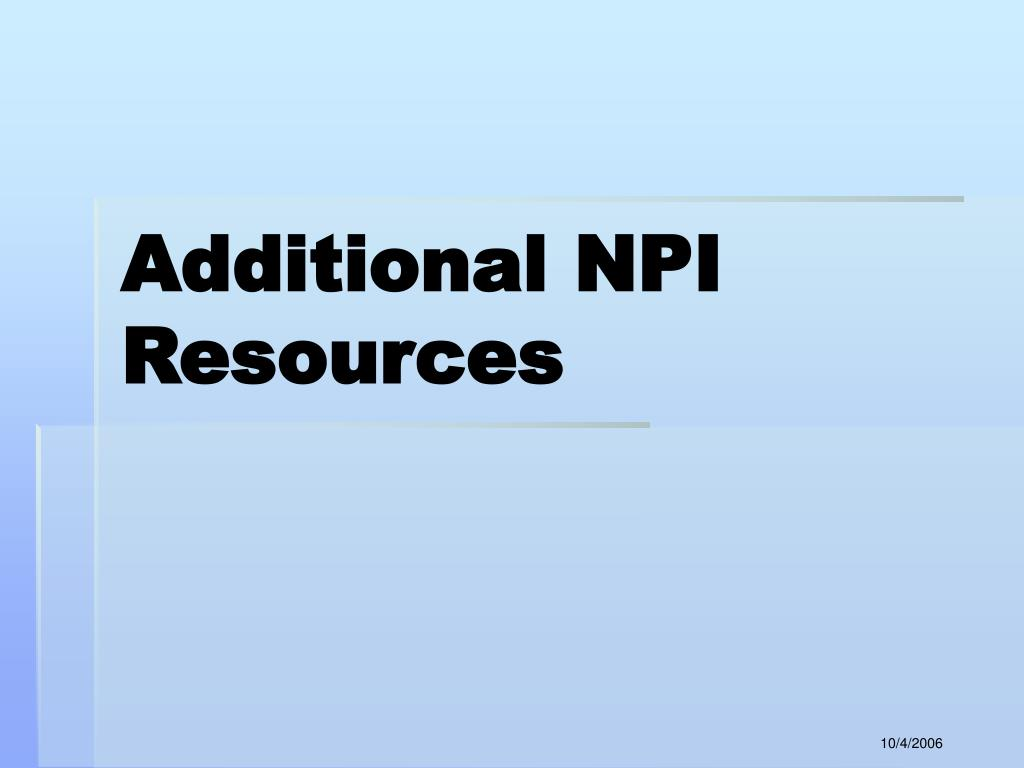 Additional NPI Resources