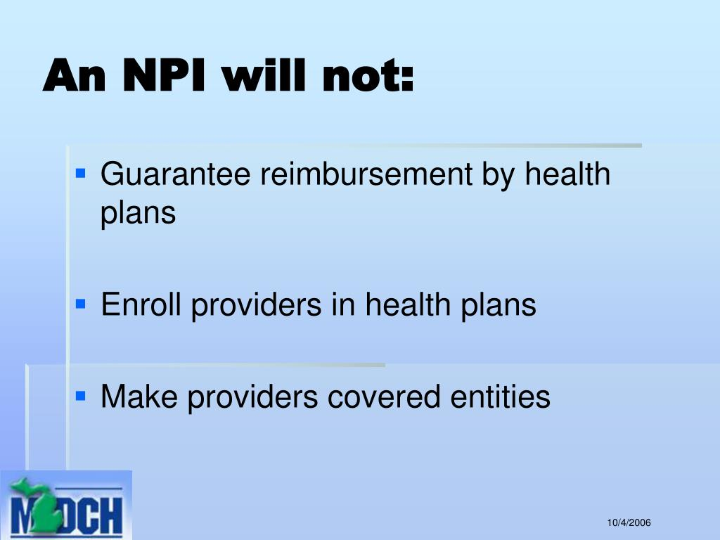 An NPI will not: