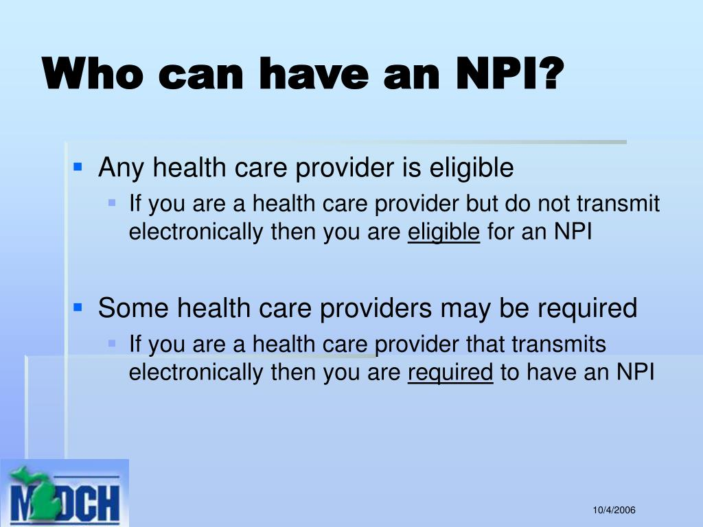 Who can have an NPI?
