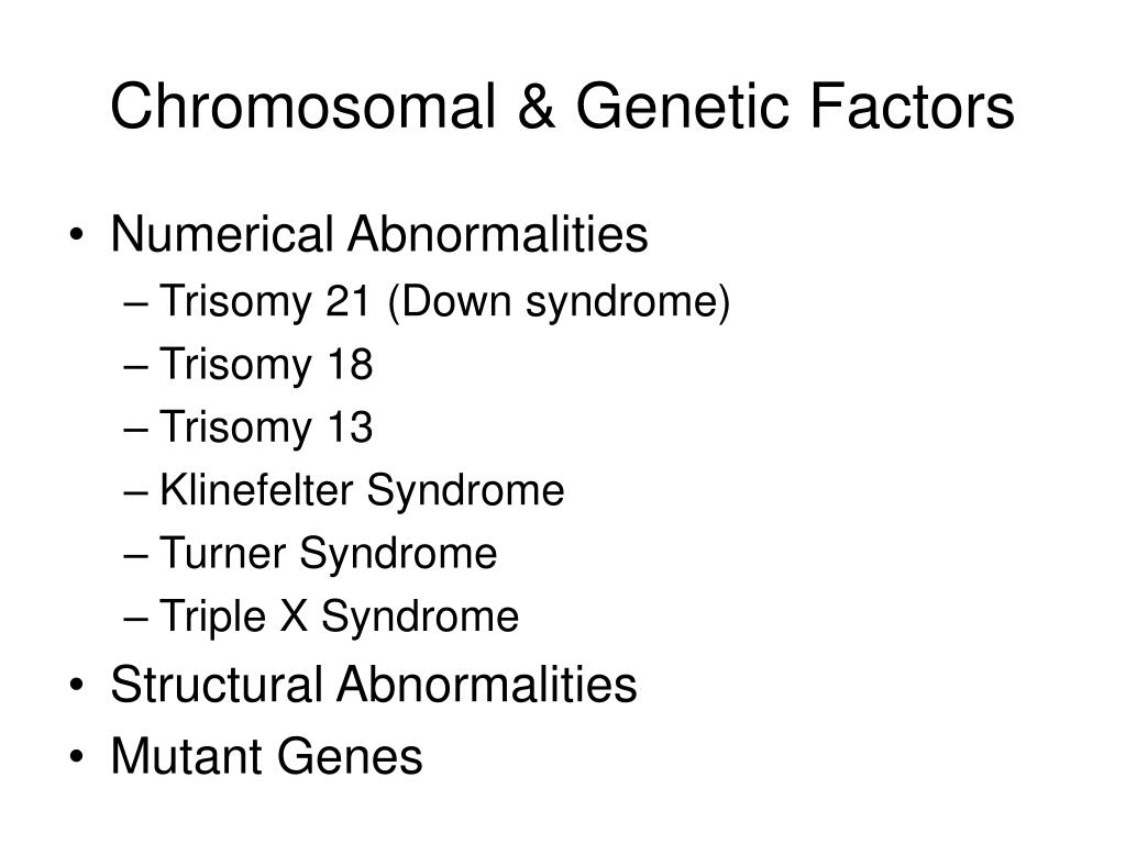 Chromosomal & Genetic Factors
