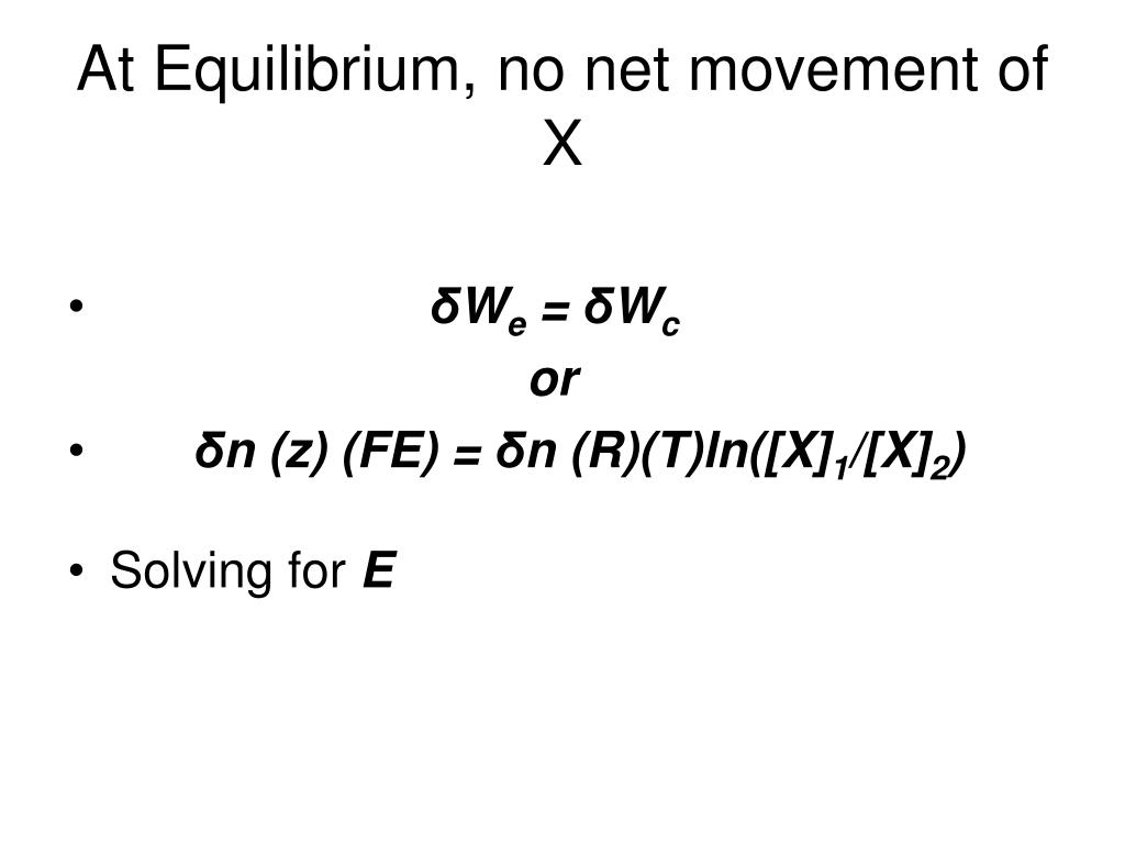 At Equilibrium, no net movement of X