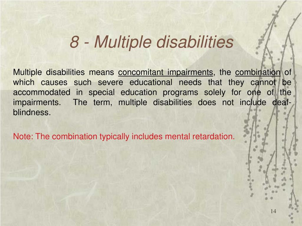 8 - Multiple disabilities