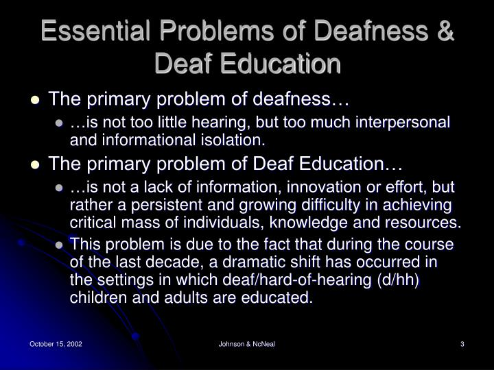 Essential problems of deafness deaf education