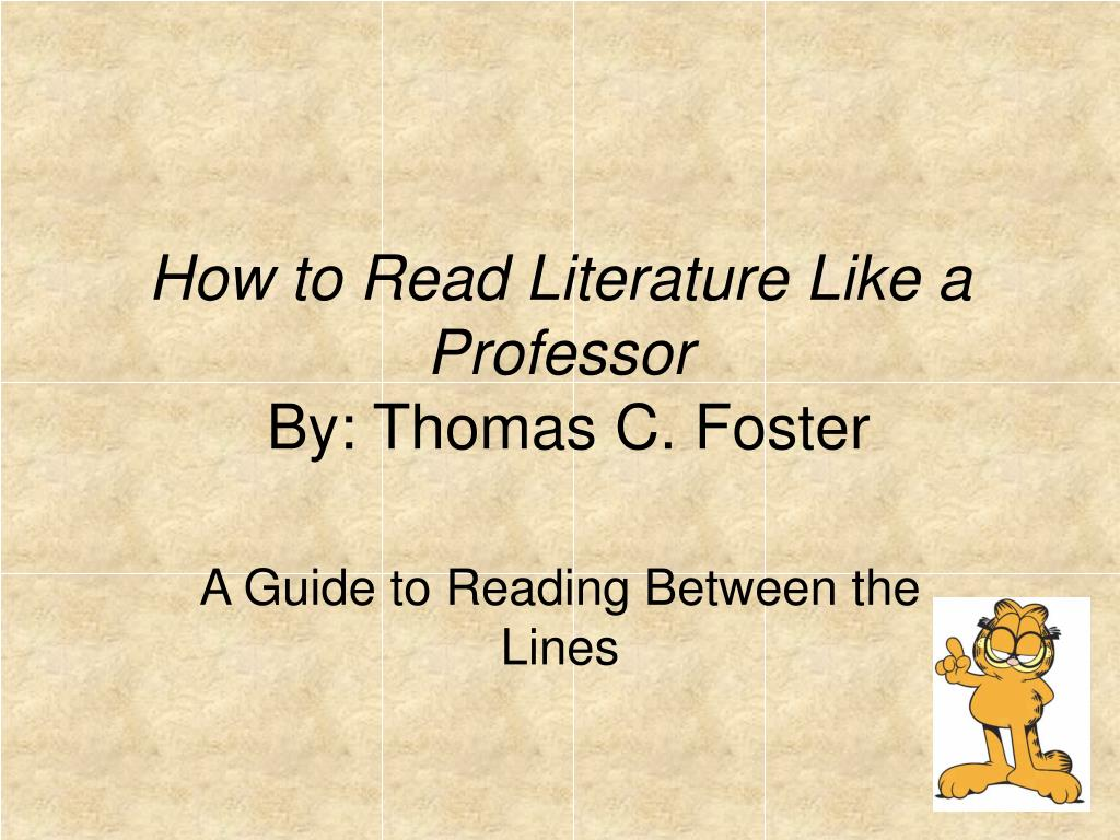 how to read literature like a professor Get this from a library how to read literature like a professor : a lively and entertaining guide to reading between the lines [thomas c foster] -- what does it mean when a fictional hero takes a journey.