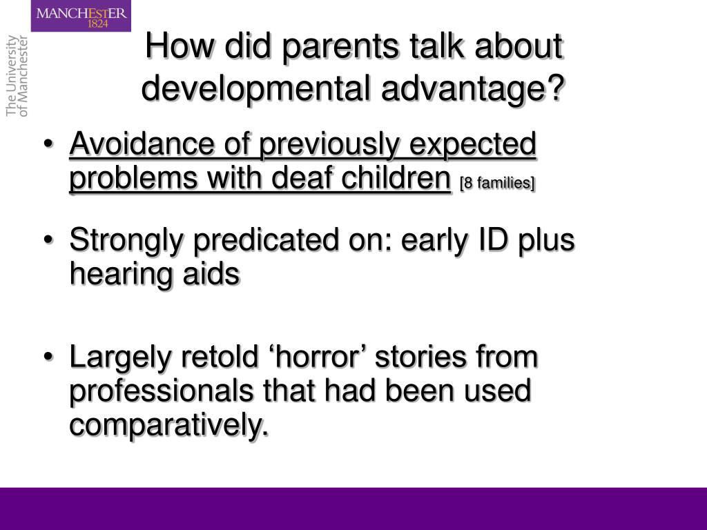 How did parents talk about developmental advantage?