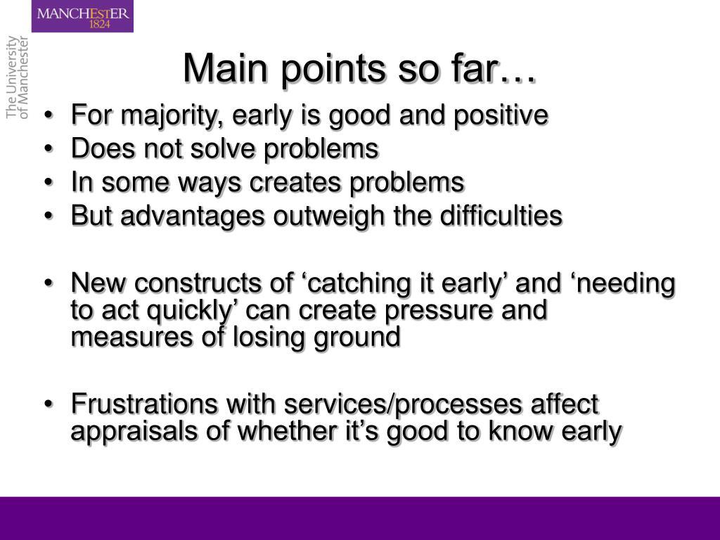 Main points so far…