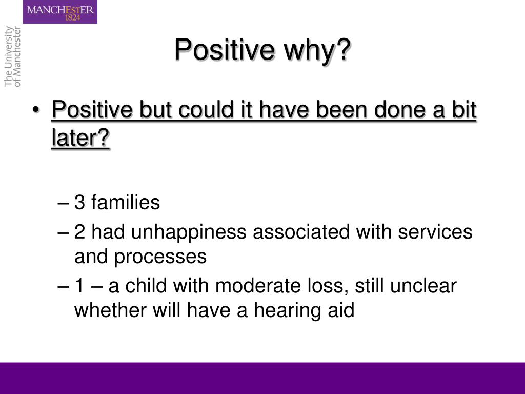 Positive why?