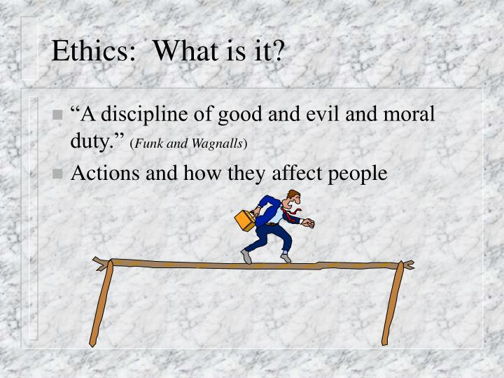 Ethics what is it l.jpg