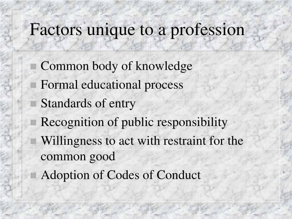 Factors unique to a profession