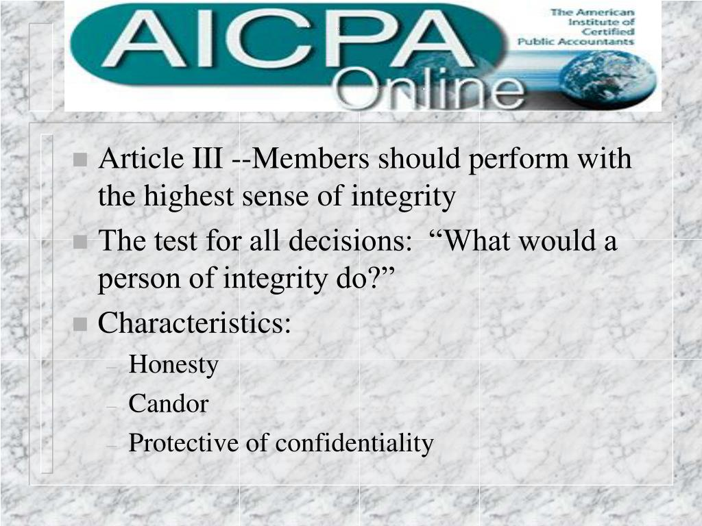 Article III --Members should perform with the highest sense of integrity