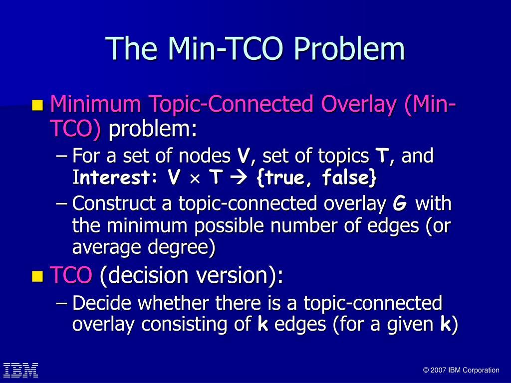 The Min-TCO Problem