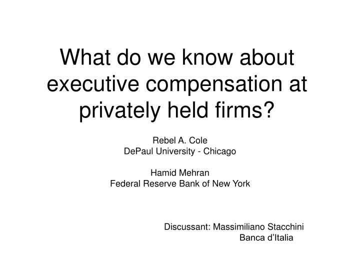 What do we know about executive compensation at privately held firms l.jpg