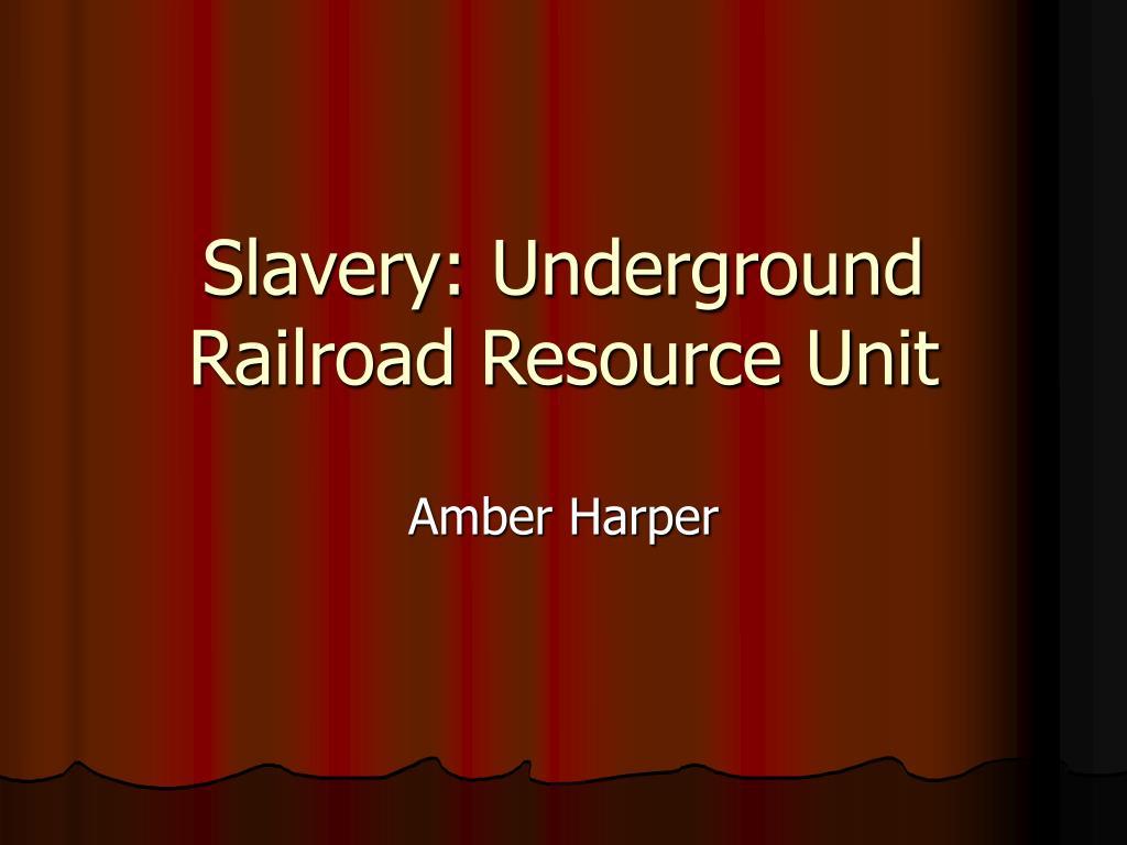 Slavery: Underground Railroad Resource Unit