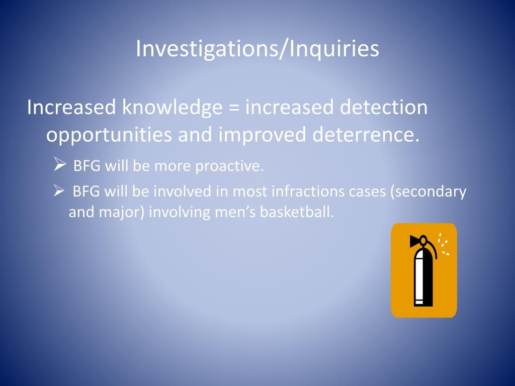 Investigations/Inquiries
