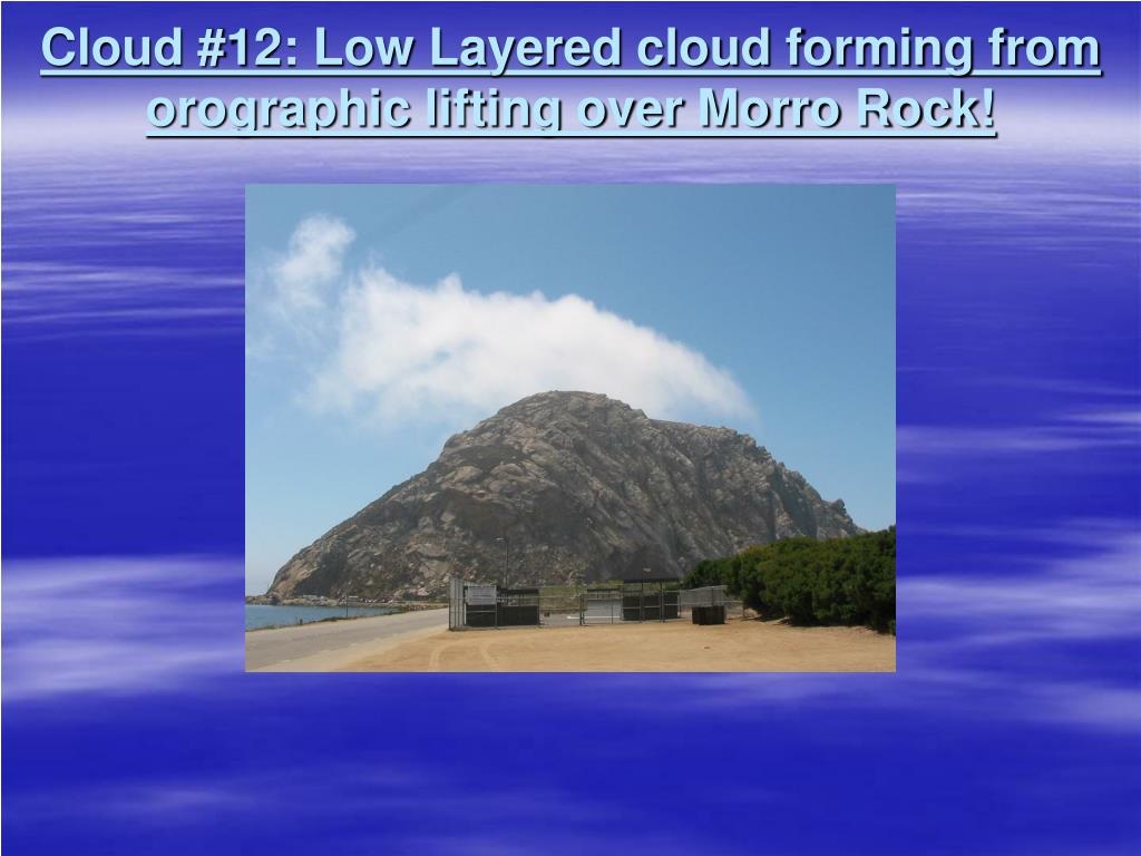 Cloud #12: Low Layered cloud forming from orographic lifting over Morro Rock!