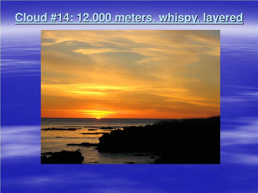 Cloud #14: 12,000 meters, whispy, layered