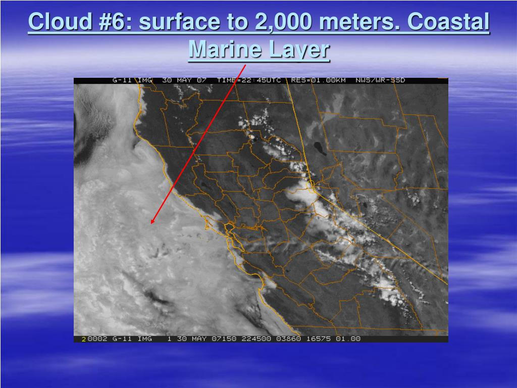 Cloud #6: surface to 2,000 meters. Coastal Marine Layer