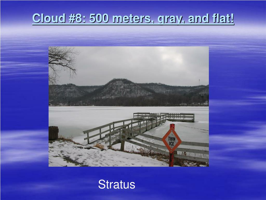 Cloud #8: 500 meters, gray, and flat!