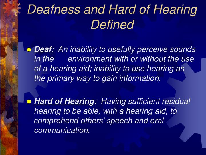 Deafness and hard of hearing defined