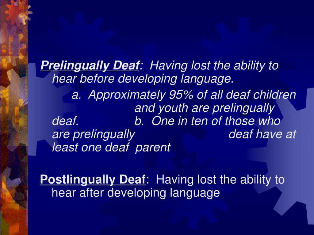 Prelingually Deaf