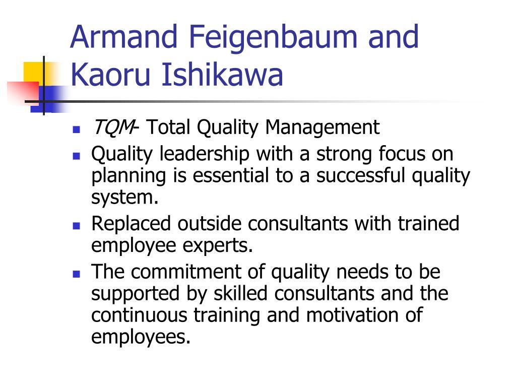 Armand Feigenbaum and Kaoru Ishikawa