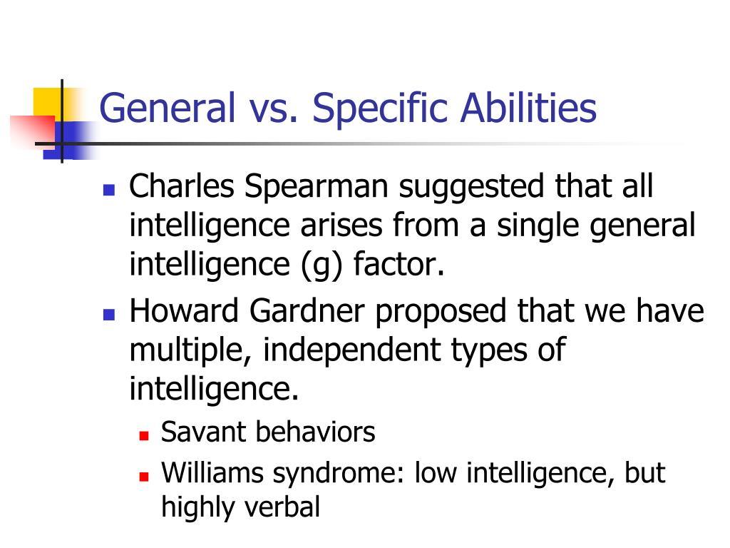 General vs. Specific Abilities