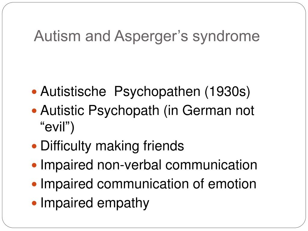 Autism and Asperger's syndrome