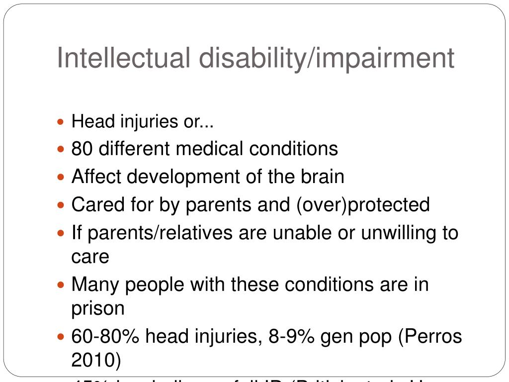 Intellectual disability/impairment