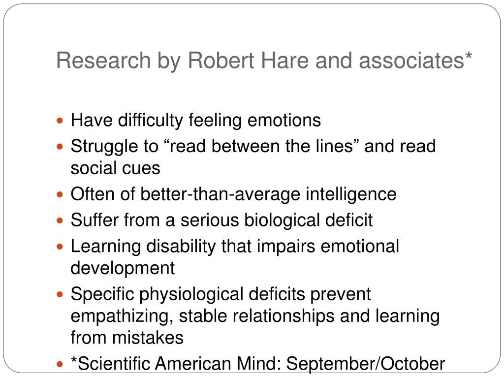 Research by Robert Hare and associates*