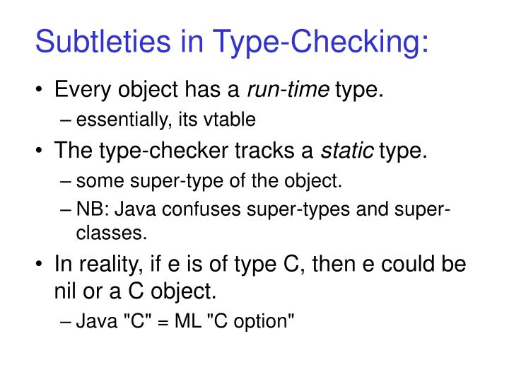 Subtleties in Type-Checking: