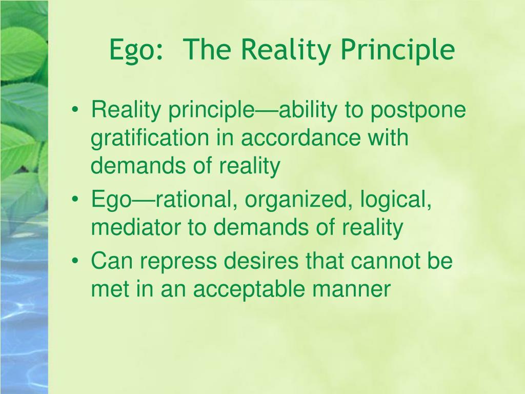 Ego:  The Reality Principle