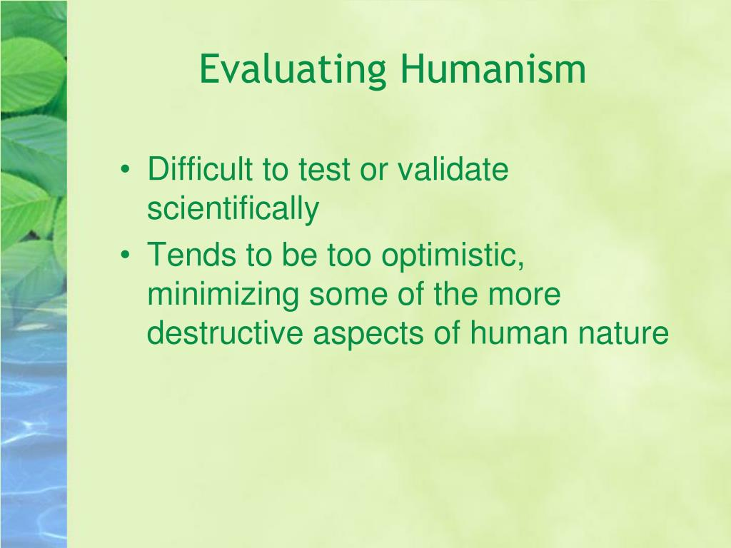 Evaluating Humanism