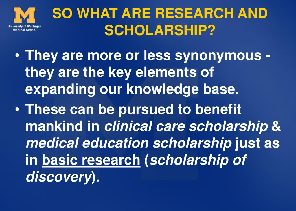 SO WHAT ARE RESEARCH AND SCHOLARSHIP?