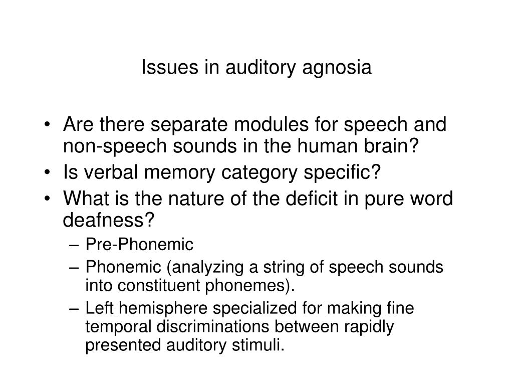 Issues in auditory agnosia