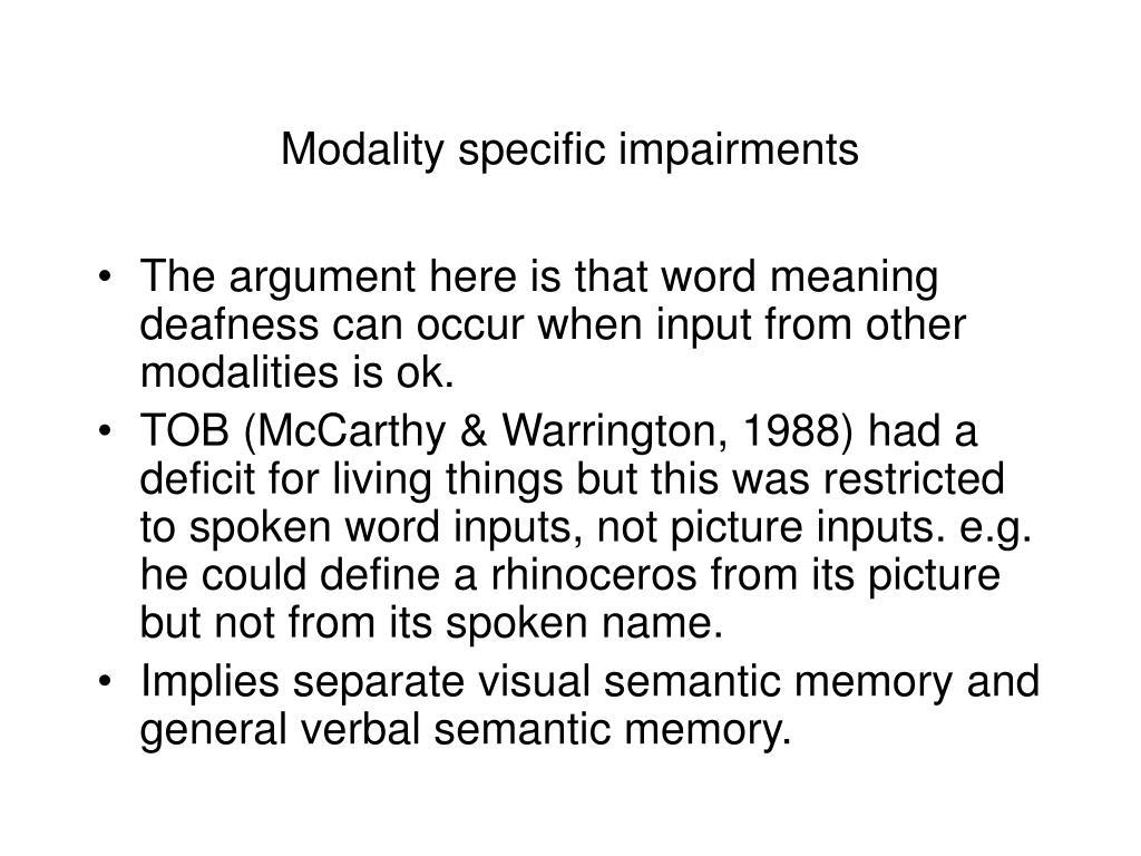 Modality specific impairments
