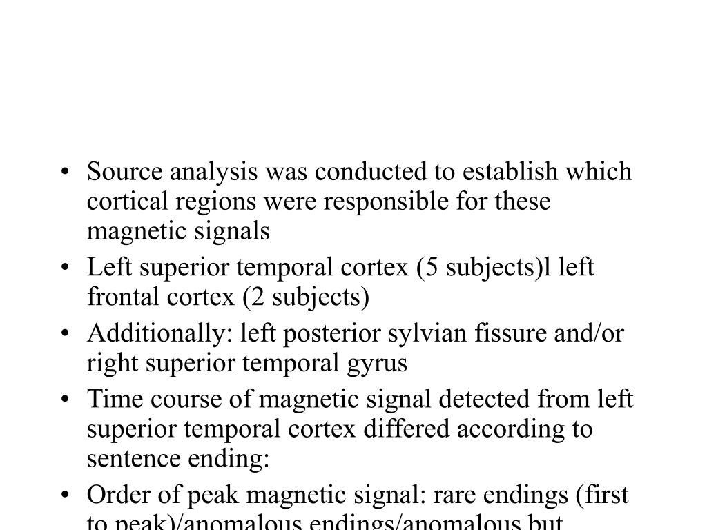Source analysis was conducted to establish which cortical regions were responsible for these magnetic signals