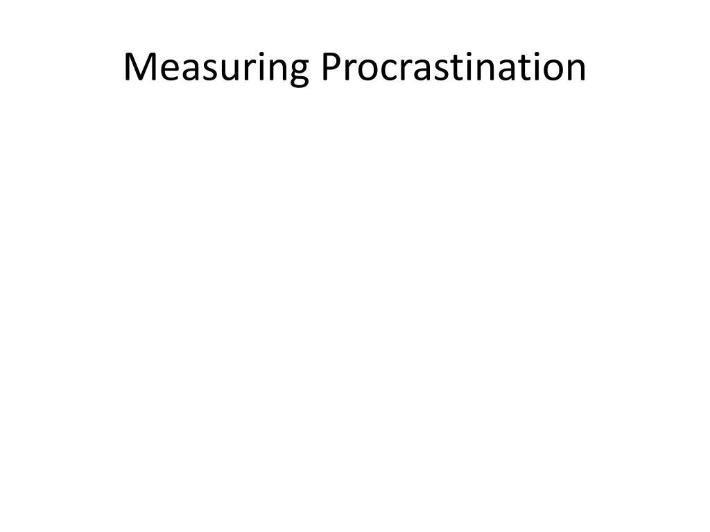 Measuring Procrastination