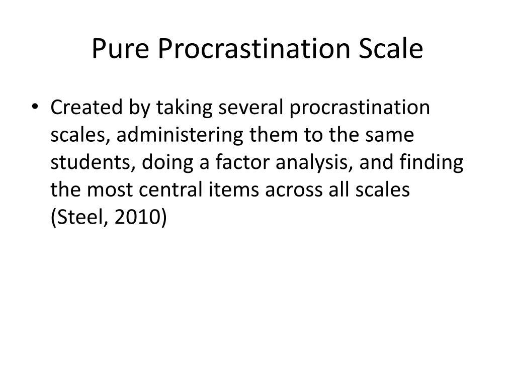 Pure Procrastination Scale