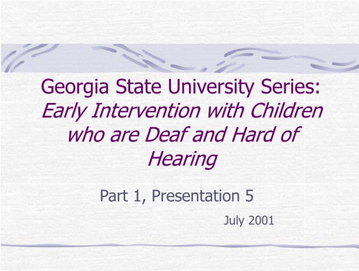 Georgia state university series early intervention with children who are deaf and hard of hearing