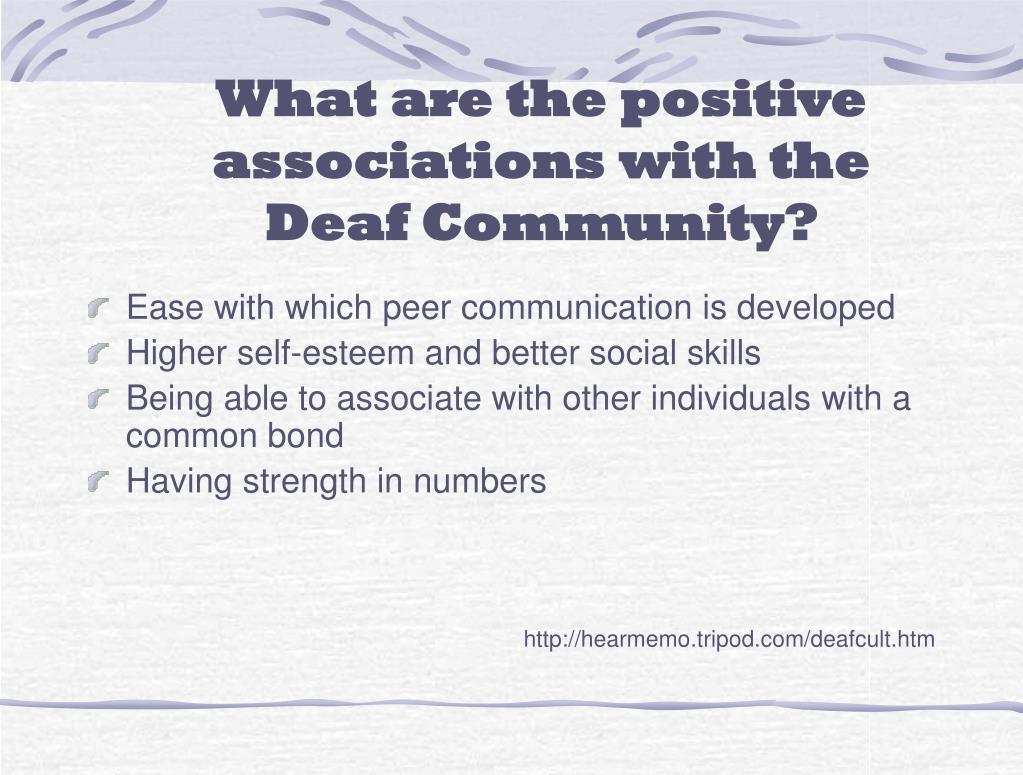 What are the positive associations with the Deaf Community?