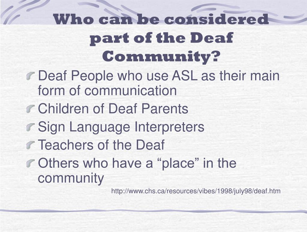 Who can be considered part of the Deaf Community?