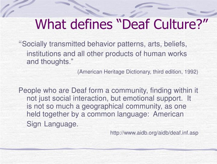 What defines deaf culture