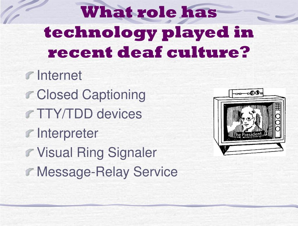 What role has technology played in recent deaf culture?