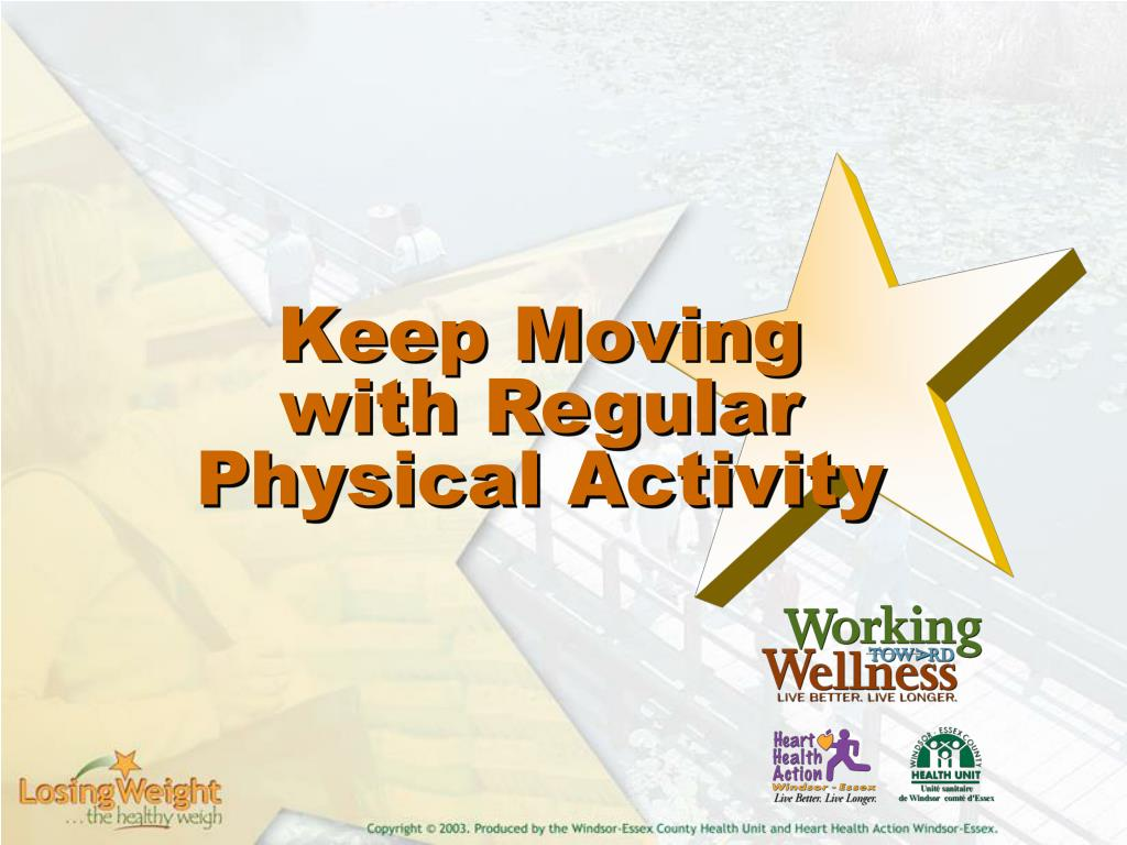 Keep Moving with Regular Physical Activity