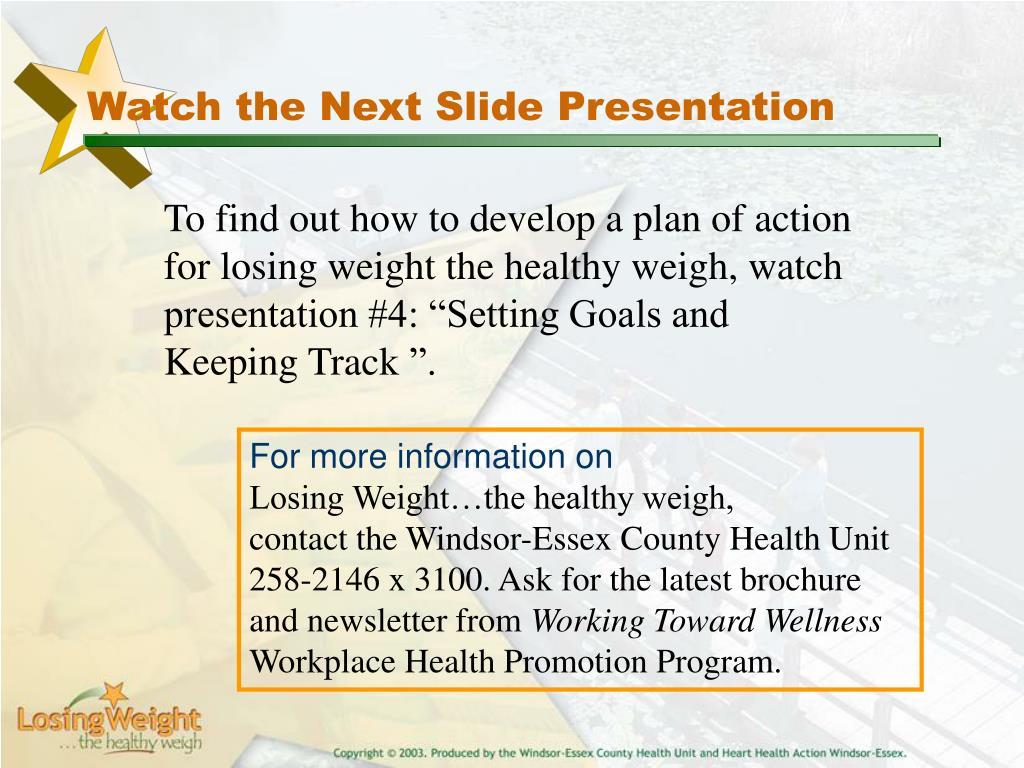 Watch the Next Slide Presentation