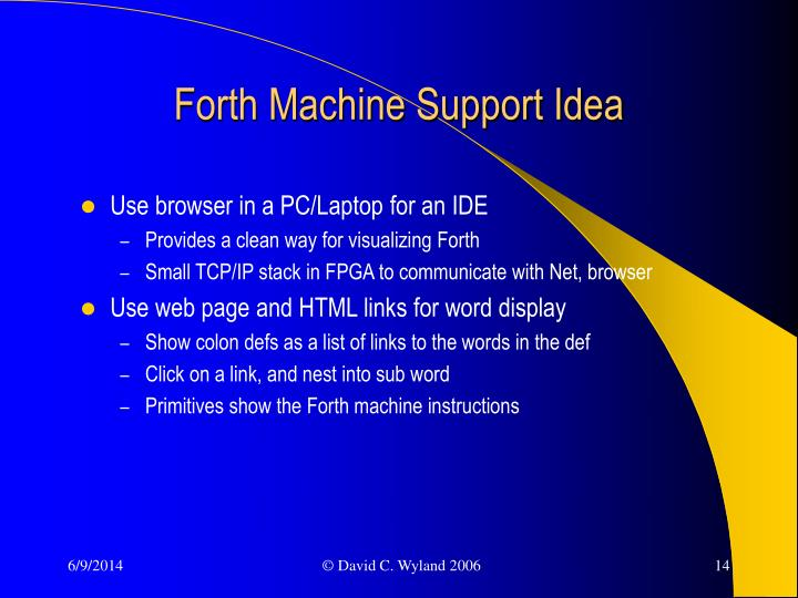Forth Machine Support Idea