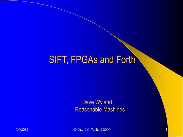 Sift fpgas and forth