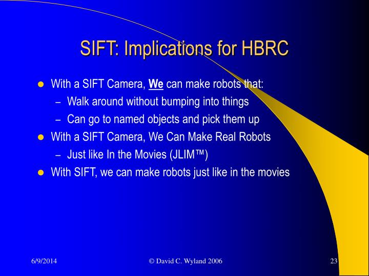 SIFT: Implications for HBRC