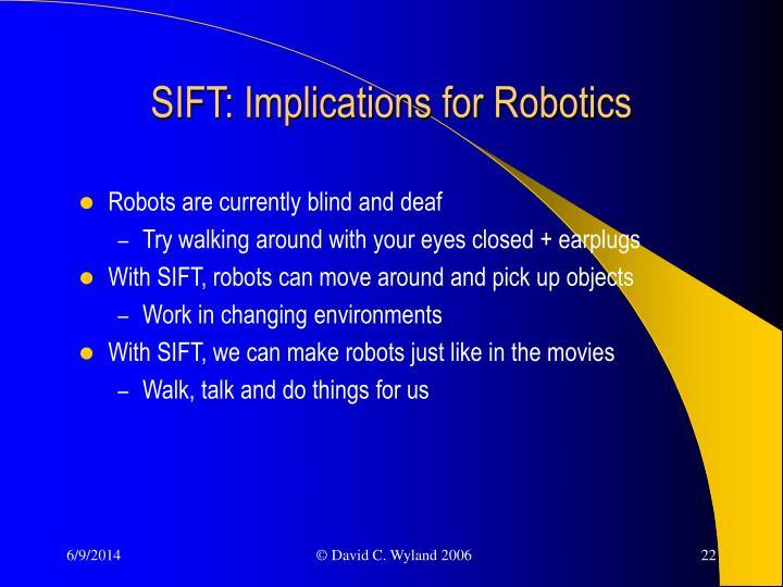 SIFT: Implications for Robotics