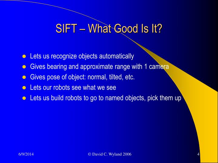 SIFT – What Good Is It?